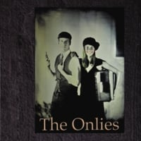 The Onlies | The Onlies