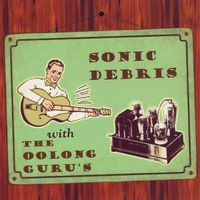 The Oolong Gurus | Sonic Debris