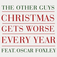 The Other Guys & Oscar Foxley | Christmas Gets Worse Every Year