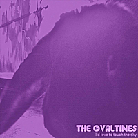 The Ovaltines | I'd Love to Touch the Sky - EP
