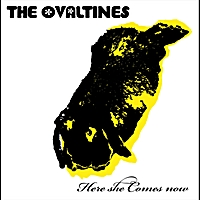 The Ovaltines | Here She Comes Now