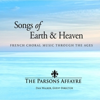 The Parsons Affayre & Dan Walker | Songs of Earth & Heaven -French Choral Music Through the Ages