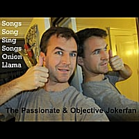 The Passionate & Objective Jokerfan | Songs Song Sing Songs Onion Llama
