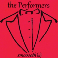 The Performers | Smooooth 2
