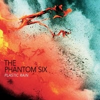 The Phantom Six | Plastic Rain