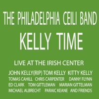 The Philadelphia Ceili Band | Kelly Time