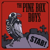 The Pine Box Boys | Stab!