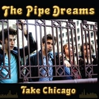 The Pipe Dreams | Take Chicago