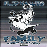 Various Artists | Flip Ya Wig Family Compilation