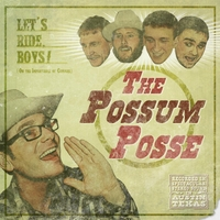 The Possum Posse | Let's Ride, Boys!