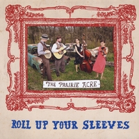 The Prairie Acre | Roll Up Your Sleeves