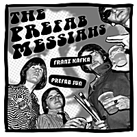 The Prefab Messiahs | Franz Kafka / Prefab Sun