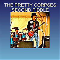 The Pretty Corpses | Second Fiddle
