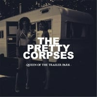 The Pretty Corpses | Queen of the Trailer Park