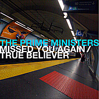 The Prime Ministers | Missed You Again/True Believer
