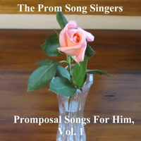 The Prom Song Singers | Promposal Songs for Him, Vol. 1