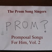 The Prom Song Singers | Promposal Songs for Him, Vol. 2