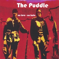 The Puddle | No Love - No Hate