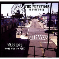 The Purveyors of Pure Filth | Warriors (Come Out to Play)