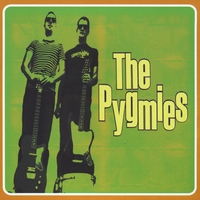 The Pygmies | The Pygmies