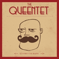 The Queentet | L'uomo Coi Baffi