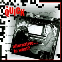 The Quick | Alternative...to what?