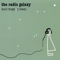 The Radio Galaxy | Don't Forget To Listen