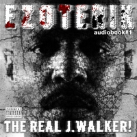The Real J.Walker! | Ezoterik