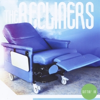 The Recliners | Sittin' In