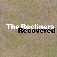 The Recliners | Recovered