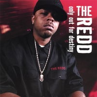 The REDD | Only out for Destiny