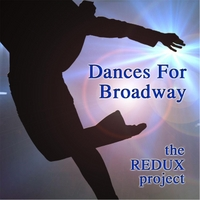 The Redux Project | Dances for Broadway