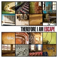 Therefore I Am | Escape