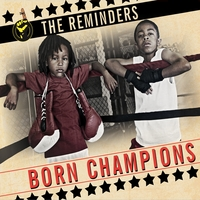 The Reminders | Born Champions