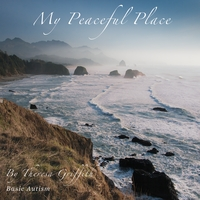 Theresa Griffith | My Peaceful Place (Basic Autism)