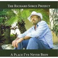 The Richard Sorce Project | A Place I've Never Been