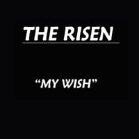 The Risen | My Wish