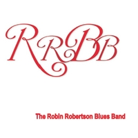 The Robin Robertson Blues Band | Rrbb