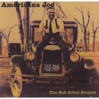 The Rob Sobol Project | Americana Joe
