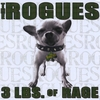 The Rogues - 3 LBs of Rage
