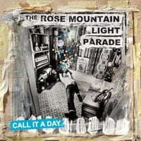 The Rose Mountain Light Parade | Call It a Day