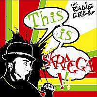 The Rudie Crew | This Is Skragga!!!