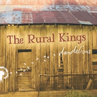 The Rural Kings | Dandelions