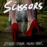 The Scissors | Over Your Dead Body