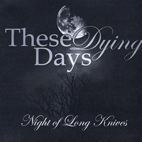 These Dying Days | Night of Long Knives