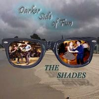 The Shades | Darker Side of Fun (Re-Mastered)