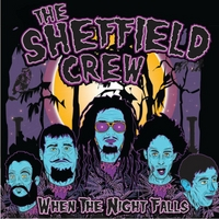 The Sheffield Crew | When the Night Falls