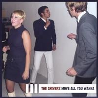 The Shivers | Move All You Wanna
