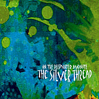 The Silver Thread | in the Deepwater Midnite