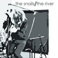 The Snails | The River